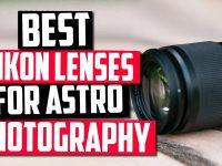Best Nikon Lenses for Astrophotography