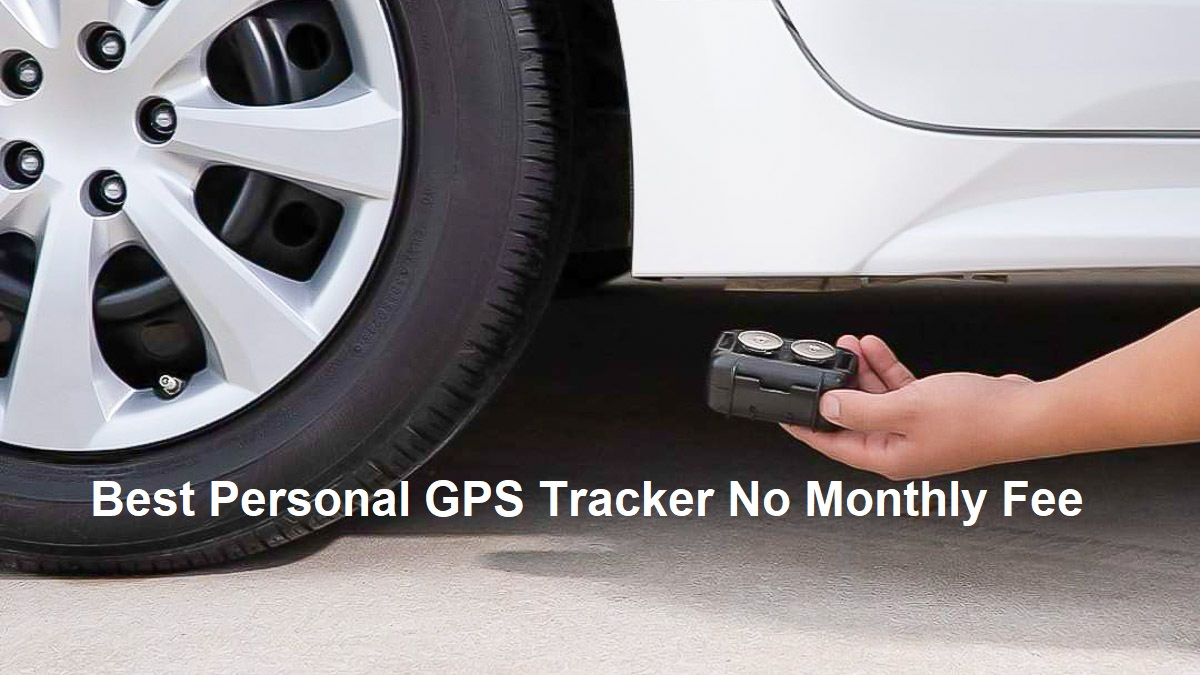 Best Personal GPS Tracker No Monthly Fee