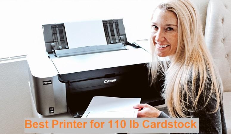 Best Printer for 110 lb Cardstock 2021