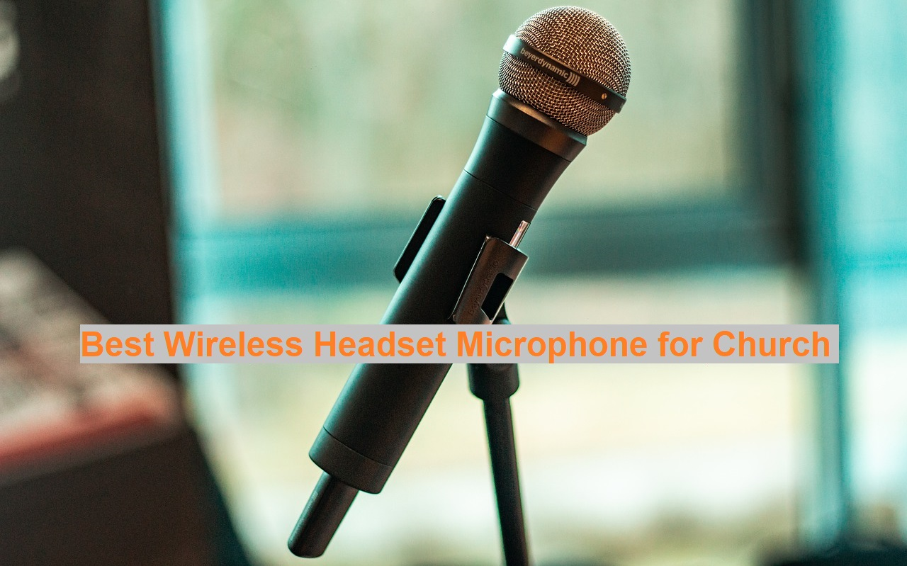 Best Wireless Headset Microphone for Church